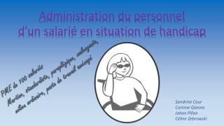 Administration du personnel d 'un salarié en situation de handicap