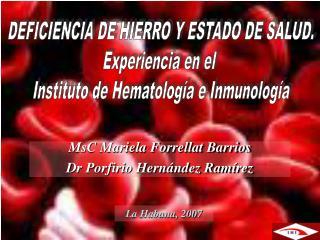 DEFICIENCIA DE HIERRO Y ESTADO DE SALUD. Experiencia en el Instituto de Hematología e Inmunología