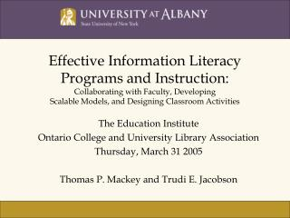 The Education Institute Ontario College and University Library Association Thursday, March 31 2005