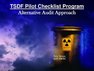 TSDF Pilot Checklist Program Alternative Audit Approach