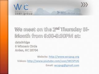 Website: wcspug Videos: youtube/user/WCSPUG