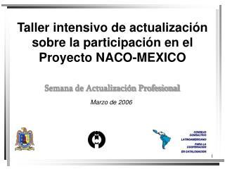 Taller intensivo de actualización sobre la participación en el Proyecto NACO-MEXICO