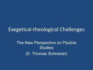 Exegetical-theological Challenges