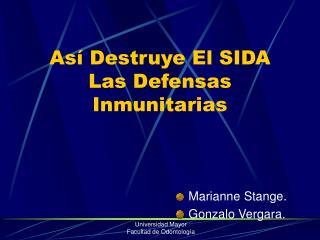 Así Destruye El SIDA Las Defensas Inmunitarias