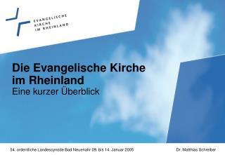 Die Evangelische Kirche im Rheinland Eine kurzer Überblick