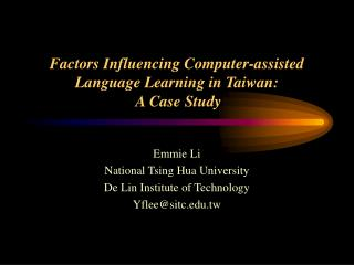 Factors Influencing Computer-assisted Language Learning in Taiwan:  A Case Study