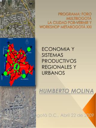 PROGRAMA: FORO MULTIBOGOTÁ LA CIUDAD POR-VERNIR Y WORKSHOP METABOGOTÁ XXI