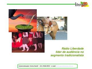 Rádio Liberdade lider de audiência no segmento tradicionalista