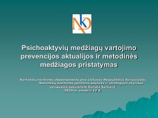 Psichoaktyvių medžiagų vartojimo prevencijos aktualijos ir metodinės medžiagos pristatymas