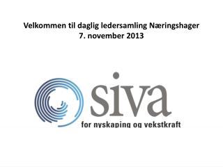Velkommen til daglig ledersamling Næringshager 7. november 2013