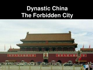 Dynastic China The Forbidden City