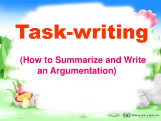 (How to Summarize and Write        an Argumentation)