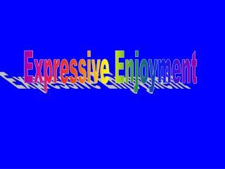 Expressive Enjoyment