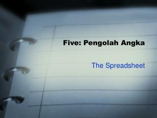 Five: Pengolah Angka