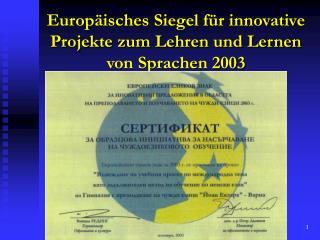 Europäisches Siegel für innovative Projekte zum Lehren und Lernen von Sprachen 2003