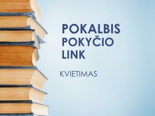 POKALBIS POKYČIO LINK