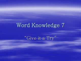 Word Knowledge 7