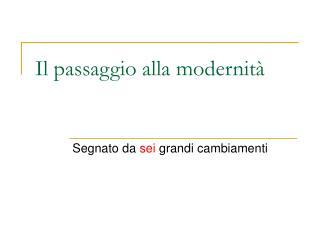 Il passaggio alla modernità