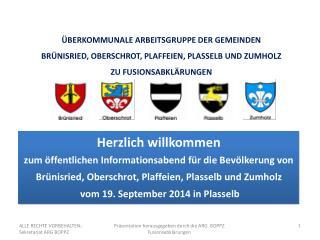 ÜBERKOMMUNALE ARBEITSGRUPPE DER GEMEINDEN BRÜNISRIED, OBERSCHROT, PLAFFEIEN, PLASSELB UND ZUMHOLZ