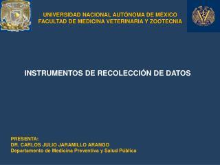 UNIVERSIDAD NACIONAL AUTÓNOMA DE MÉXICO FACULTAD DE MEDICINA VETERINARIA Y ZOOTECNIA