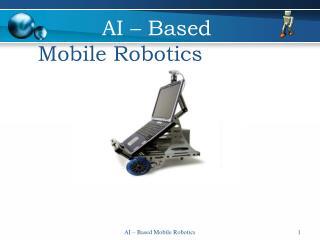 AI – Based                Mobile Robotics