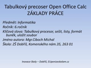 Tabulkový  precoser  Open Office Calc ZÁKLADY PRÁCE
