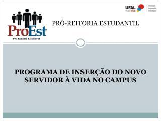 PROGRAMA DE INSERÇÃO DO NOVO SERVIDOR À VIDA NO CAMPUS