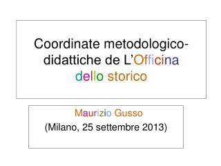 Coordinate metodologico-didattiche de L' Of fi ci na d e l l o storico
