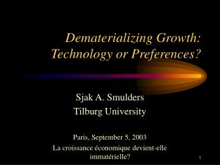 Dematerializing Growth: Technology or Preferences?