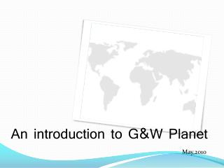 An introduction to G&W Planet