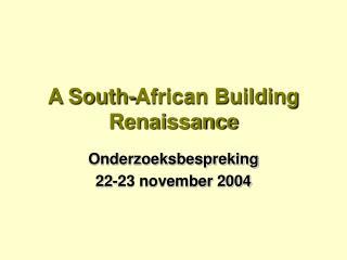 A South-African Building Renaissance