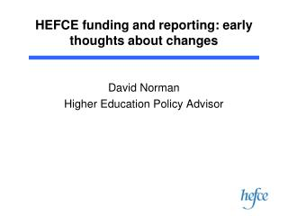 HEFCE funding and reporting: early thoughts about changes