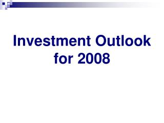 Investment Outlook for 2008