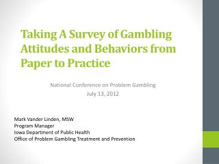 Taking A Survey of Gambling Attitudes and Behaviors from Paper to Practice
