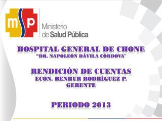 "HOSPITAL GENERAL DE CHONE ""DR. NAPOLEÓN DÁVILA CÓRDOVA¨"