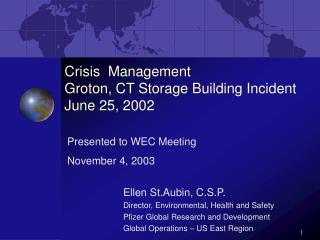 Crisis Management Groton, CT Storage Building Incident June 25, 2002
