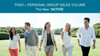 PGSV = PERSONAL GROUP SALES VOLUME