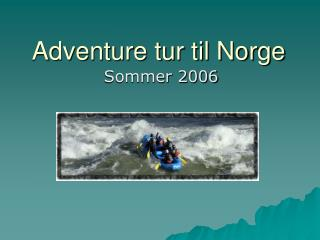 Adventure tur til Norge