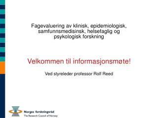 Fagevaluering av klinisk, epidemiologisk, samfunnsmedisinsk, helsefaglig og  psykologisk forskning