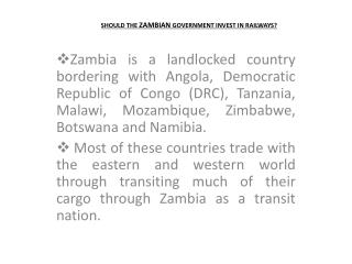 SHOULD THE ZAMBIAN GOVERNMENT INVEST IN RAILWAYS