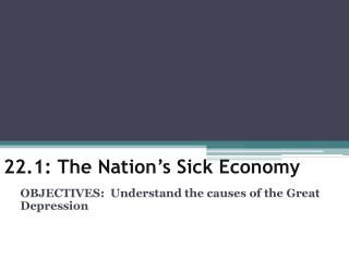 22.1: The Nation's Sick Economy