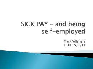 SICK PAY – and being self-employed