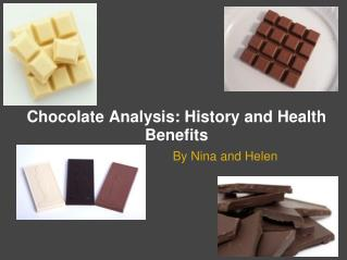 Chocolate Analysis: History and Health Benefits