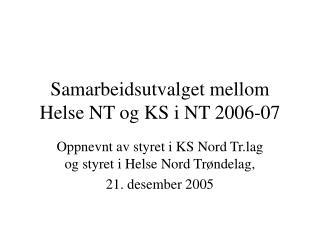 Samarbeidsutvalget mellom Helse NT og KS i NT 2006-07