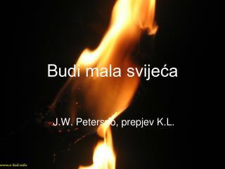 B udi mala svijeća