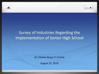 Survey of Industries Regarding the Implementation of Senior High School
