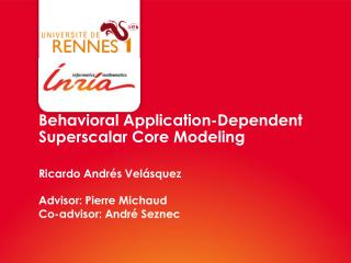 Behavioral Application-Dependent Superscalar Core Modeling