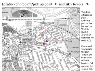 Location of drop off/pick up point and Sikh Temple