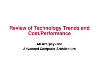 Review of Technology Trends and Cost/Performance