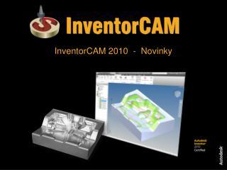 InventorCAM 2010 - Novinky